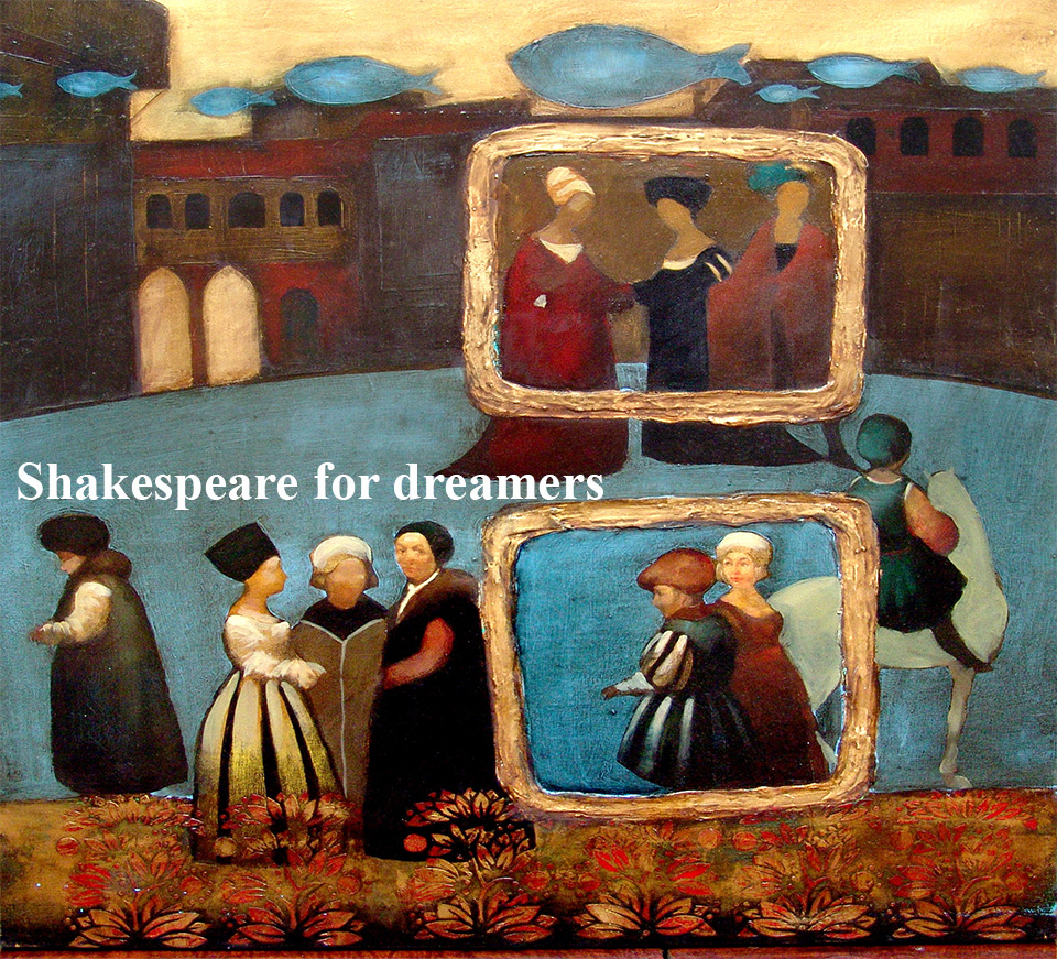 Shakespeare for dreamers
